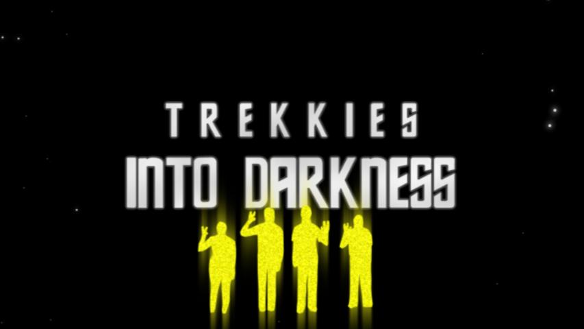 Trekkies Into Darkness teaser title card